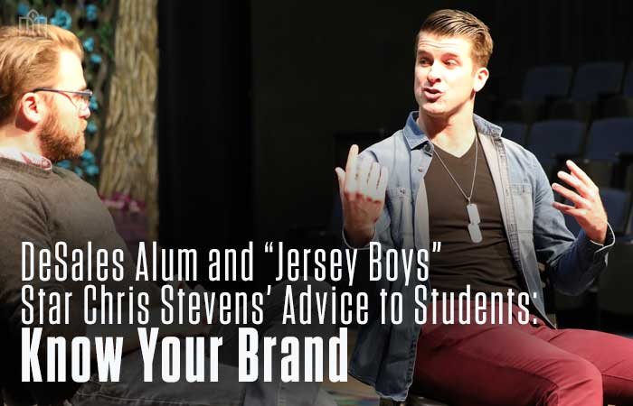 desales-alum-and-jersey-boys-star-chris-stevens'-advice-to-students