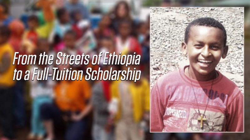 From the streets of Ethiopia to a full-tuition scholarship