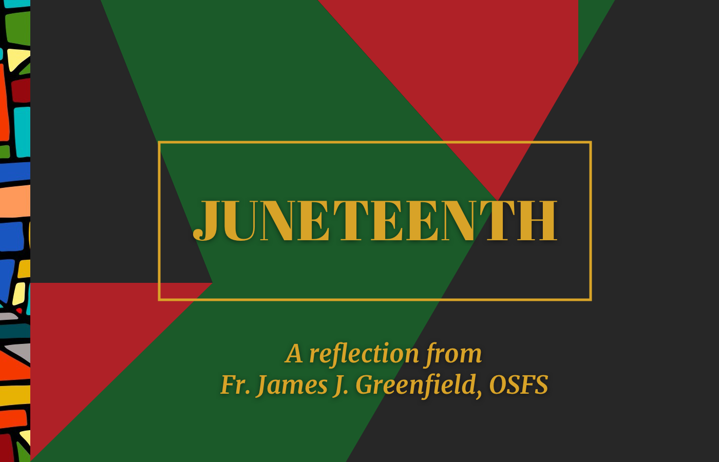 Juneteenth: A message from Fr. James Greenfield DeSales University