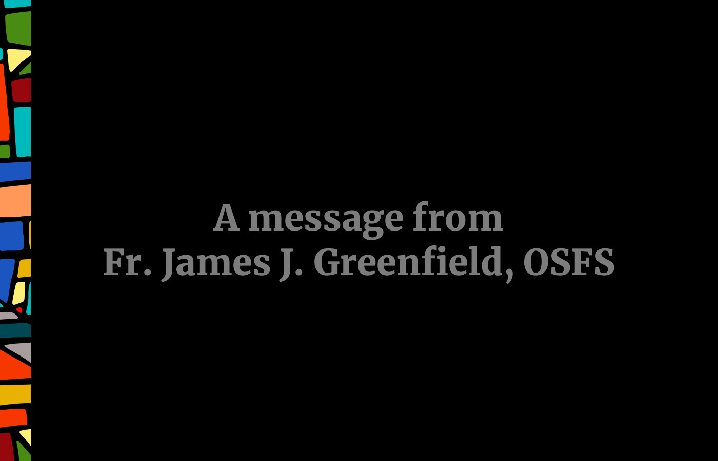 a message from father james j greenfield OSFS